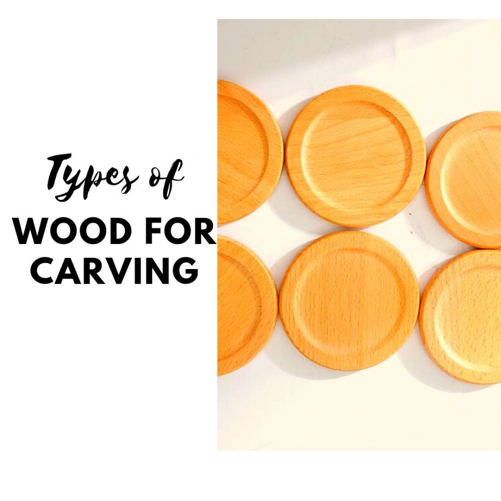 Types Of Wood For Carving Hardwood Vs Softwood